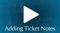 Adding Ticket Notes