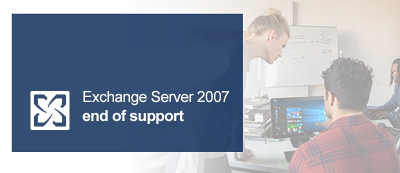 End of Support Notice for Microsoft Exchange Server 2007